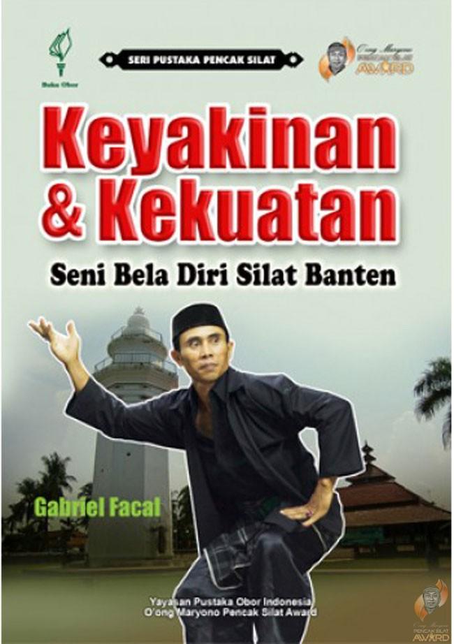 Keyakinan & Kekuatan : Seni Bela Diri Silat Banten