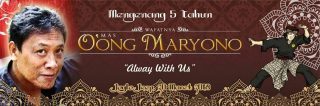 Master O'ong Maryono is always with us