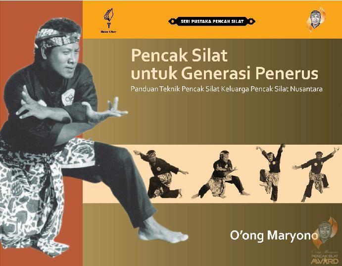 Pencak Silat untuk Generasi Penerus: Panduan Teknik Pencak Silat Keluarga Pencak Silat Nusantara